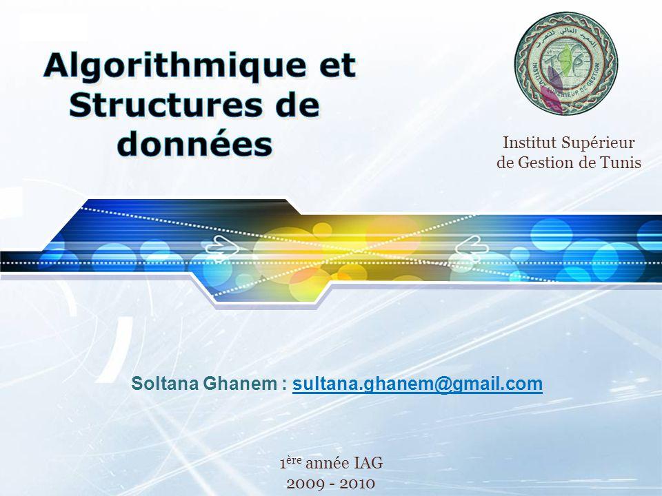 LOGO Soltana Ghanem : sultana.ghanem@gmail.com 1 ère année IAG 2009 - 2010 Institut Supérieur de Gestion de Tunis