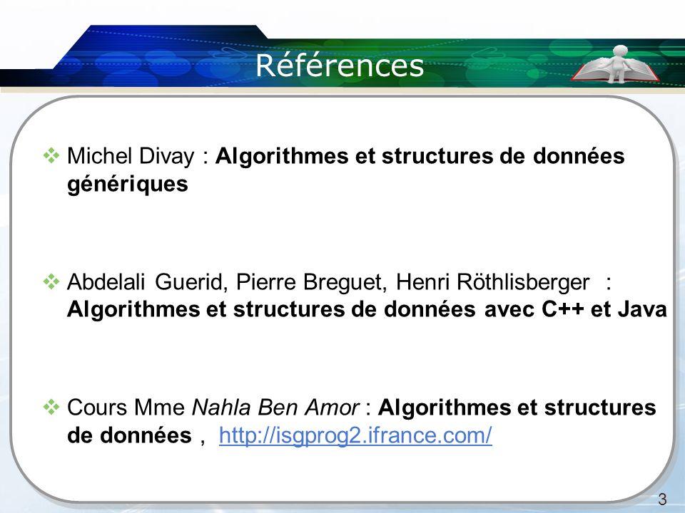 Références Michel Divay : Algorithmes et structures de données génériques Abdelali Guerid, Pierre Breguet, Henri Röthlisberger : Algorithmes et struct
