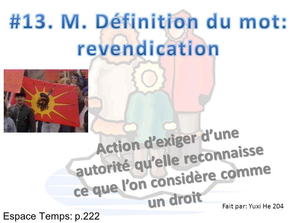 Action dexiger dune autorité quelle reconnaisse ce que lon considère comme un droit Espace Temps: p.222 Fait par: Yuxi He 204