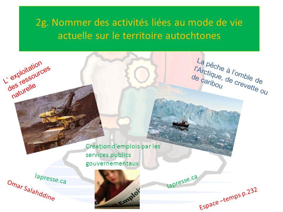 2g. Nommer des activités liées au mode de vie actuelle sur le territoire autochtones L exploitation des ressources naturelle lapresse.ca La pêche à lo