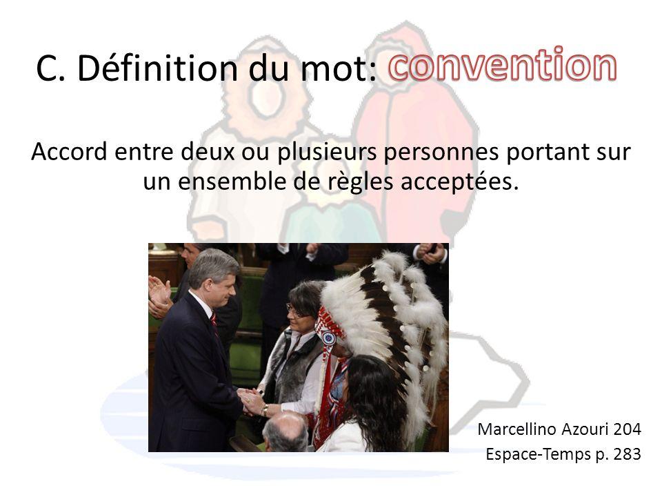 C. Définition du mot: Accord entre deux ou plusieurs personnes portant sur un ensemble de règles acceptées. Marcellino Azouri 204 Espace-Temps p. 283