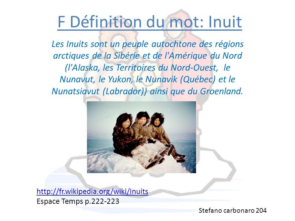 F Définition du mot: Inuit Les Inuits sont un peuple autochtone des régions arctiques de la Sibérie et de l'Amérique du Nord (l'Alaska, les Territoire
