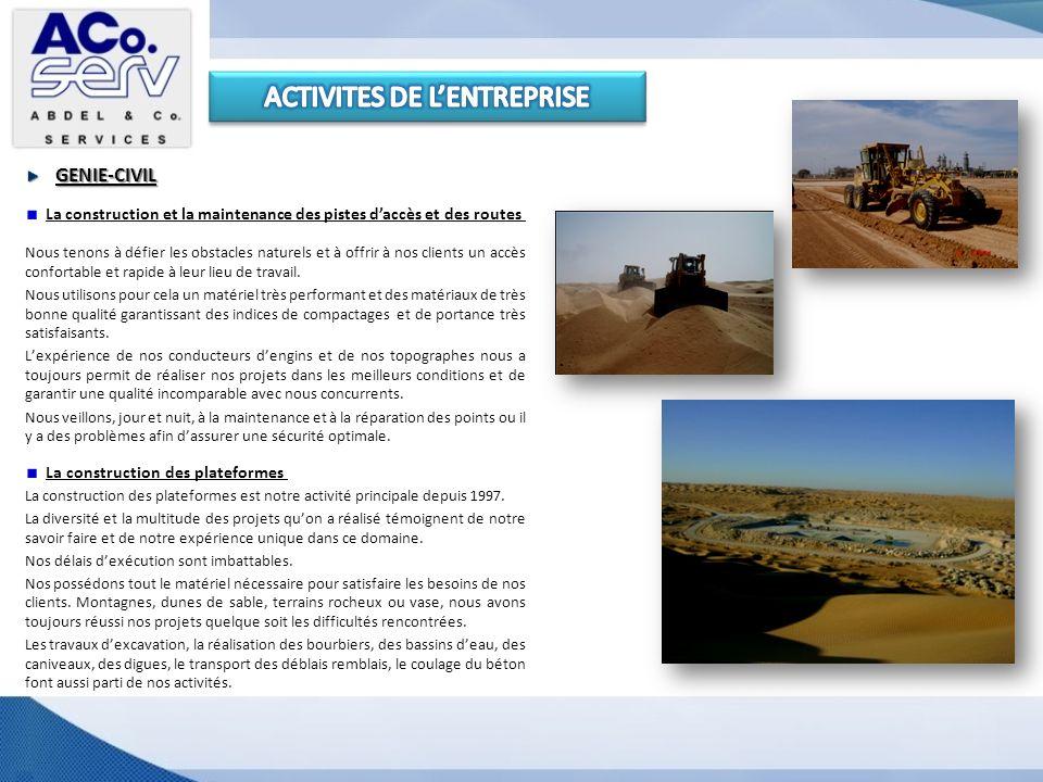 GENIE-CIVIL La construction et la maintenance des pistes daccès et des routes Nous tenons à défier les obstacles naturels et à offrir à nos clients un