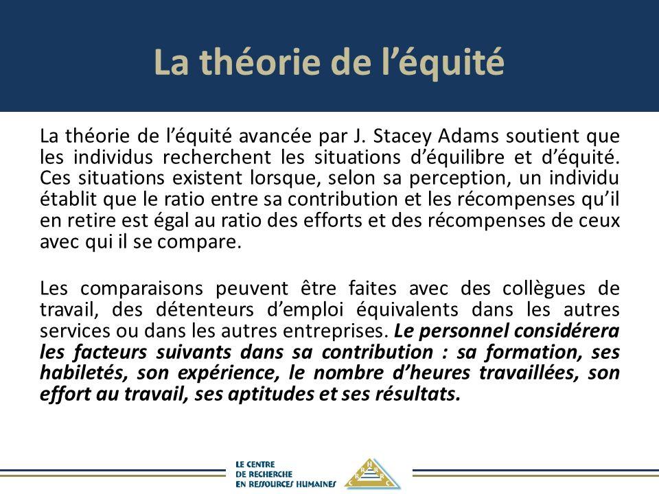 La théorie de léquité La théorie de léquité avancée par J.