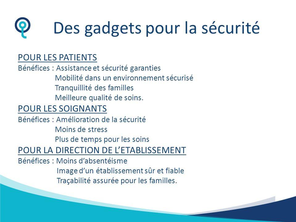 GARANTIR LA SECURITE DES PATIENTS -Les patients munis dun bracelet de détection se déplacent librement dans un environnement sécurisé. -Toute tentativ