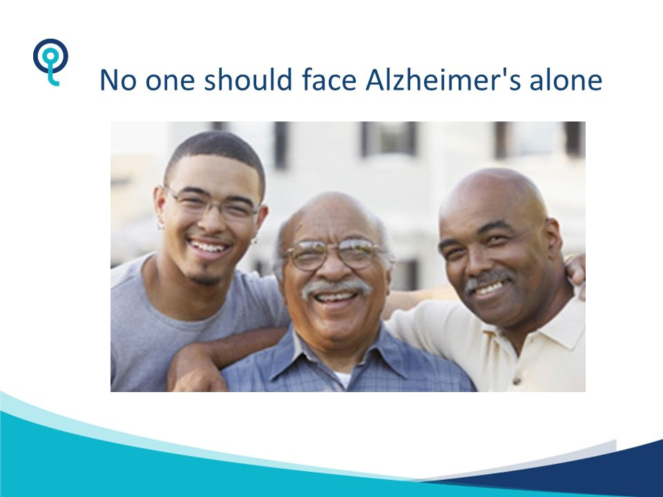 No one should face Alzheimer s alone