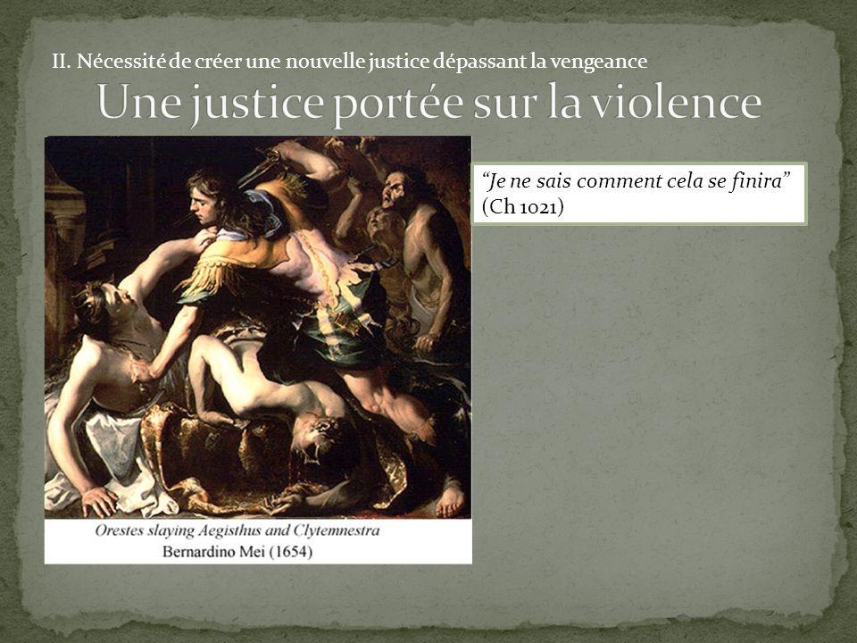 II. Nécessité de créer une nouvelle justice dépassant la vengeance Je ne sais comment cela se finira (Ch 1021)