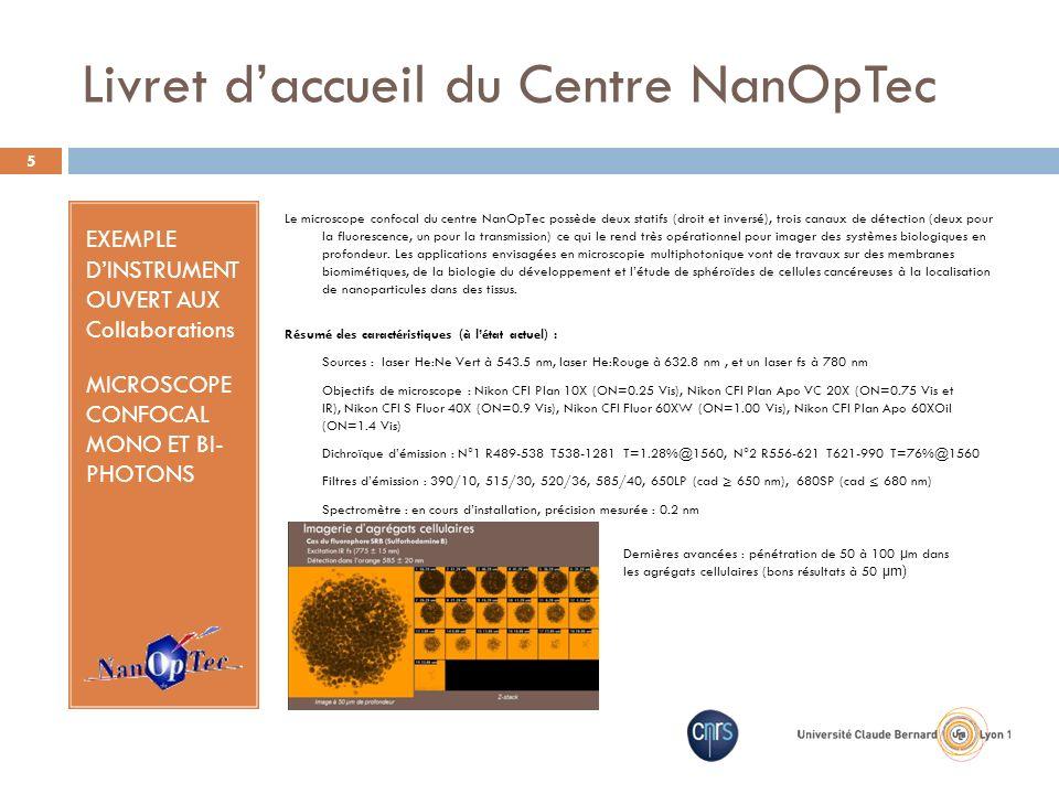 Livret daccueil du Centre NanOpTec EXEMPLE DINSTRUMENT OUVERT AUX Collaborations MICROSCOPE CONFOCAL MONO ET BI- PHOTONS Le microscope confocal du cen