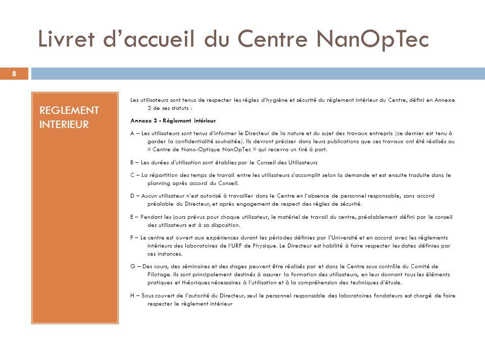 REGLEMENT INTERIEUR Les utilisateurs sont tenus de respecter les règles dhygiène et sécurité du règlement intérieur du Centre, défini en Annexe 3 de s