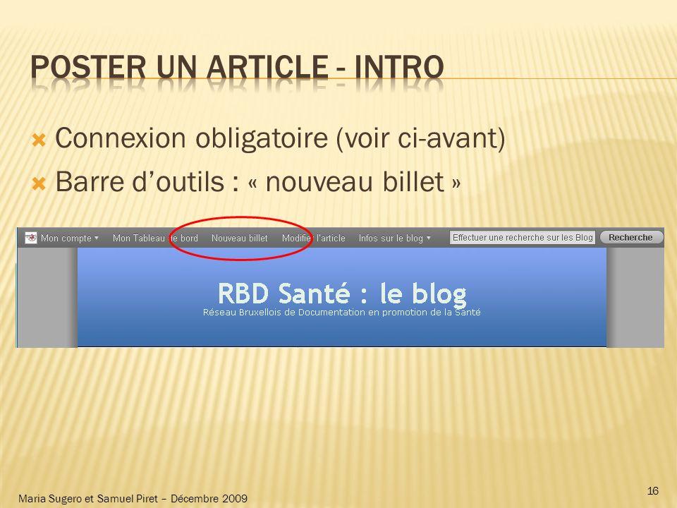 Maria Sugero et Samuel Piret – Décembre 2009 Connexion obligatoire (voir ci-avant) Barre doutils : « nouveau billet » 16