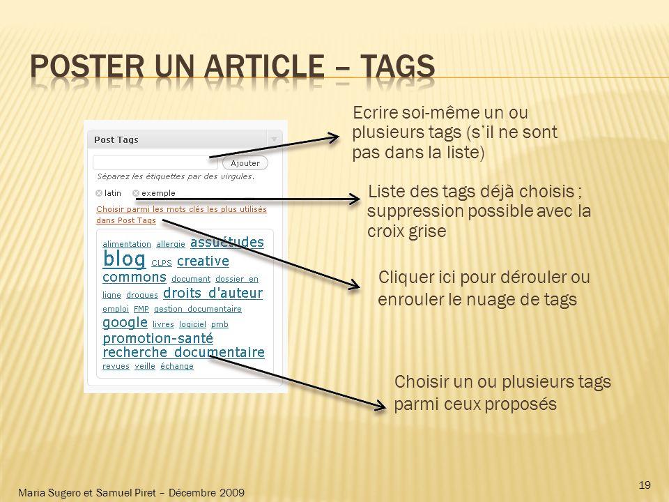 Maria Sugero et Samuel Piret – Décembre 2009 Ecrire soi-même un ou plusieurs tags (sil ne sont pas dans la liste) Liste des tags déjà choisis ; suppre