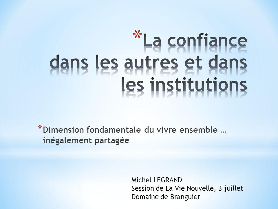 * Dimension fondamentale du vivre ensemble … inégalement partagée Michel LEGRAND Session de La Vie Nouvelle, 3 juillet Domaine de Branguier