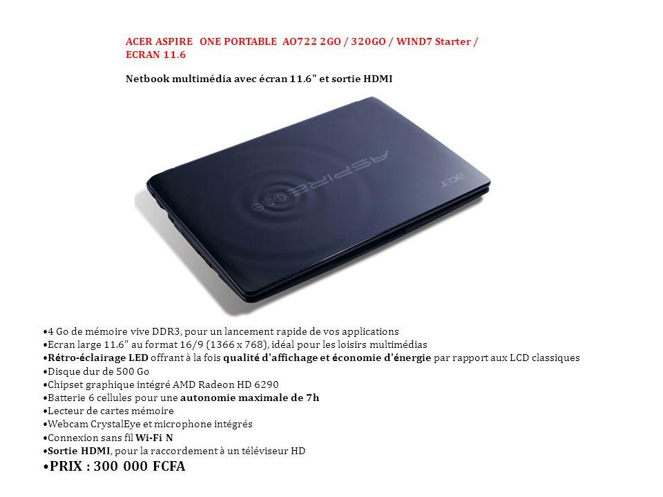 ACER ASPIRE ONE PORTABLE AO722 2GO / 320GO / WIND7 Starter / ECRAN 11.6 Netbook multimédia avec écran 11.6