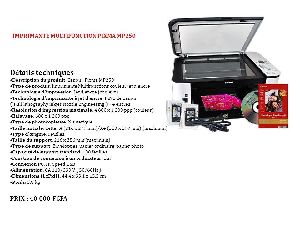 IMPRIMANTE MULTIFONCTION PIXMA MP250 D é tails techniques Description du produit: Canon - Pixma MP250 Type de produit: Imprimante Multifonctions coule