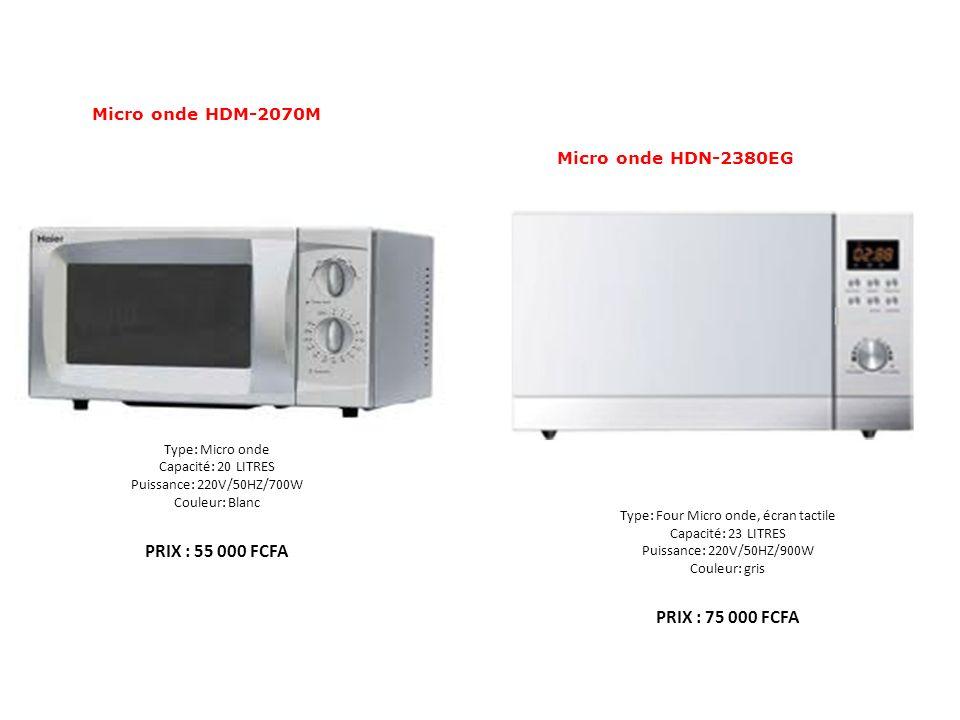 Micro onde HDM-2070M Type: Micro onde Capacité: 20 LITRES Puissance: 220V/50HZ/700W Couleur: Blanc PRIX : 55 000 FCFA Micro onde HDN-2380EG Type: Four