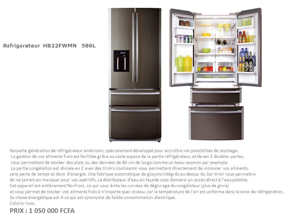 R é frig é rateur HB22FWMN 586L Nouvelle génération de réfrigérateur américain, spécialement développé pour accroître vos possibilités de stockage. La