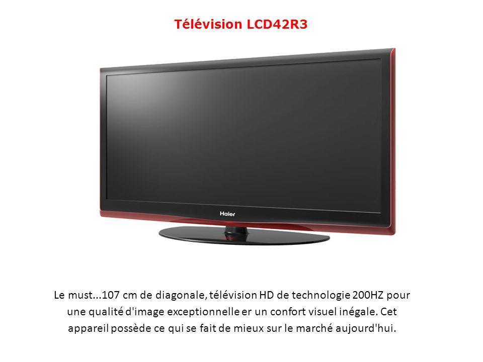 Télévision LCD42R3 Le must...107 cm de diagonale, télévision HD de technologie 200HZ pour une qualité d'image exceptionnelle er un confort visuel inég