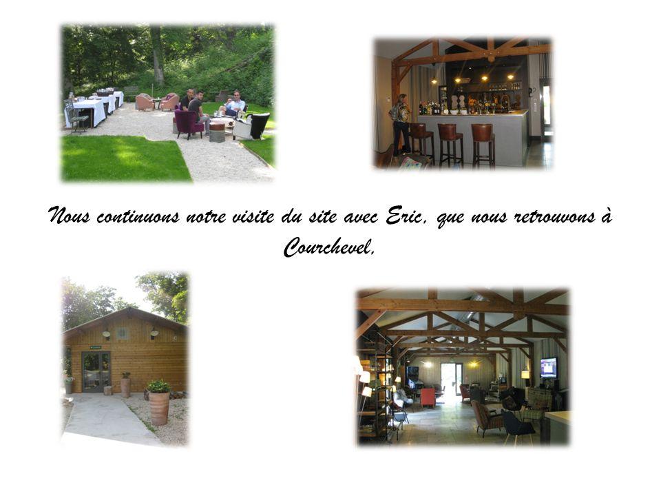 Nous continuons notre visite du site avec Eric, que nous retrouvons à Courchevel,