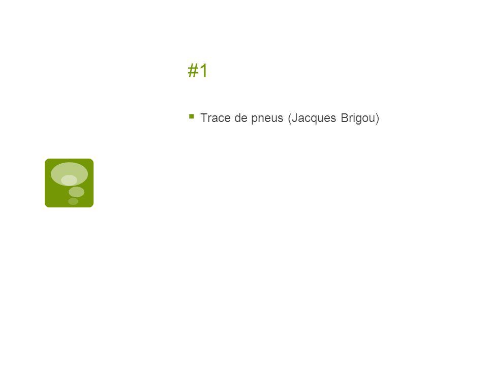 #1 Trace de pneus (Jacques Brigou)