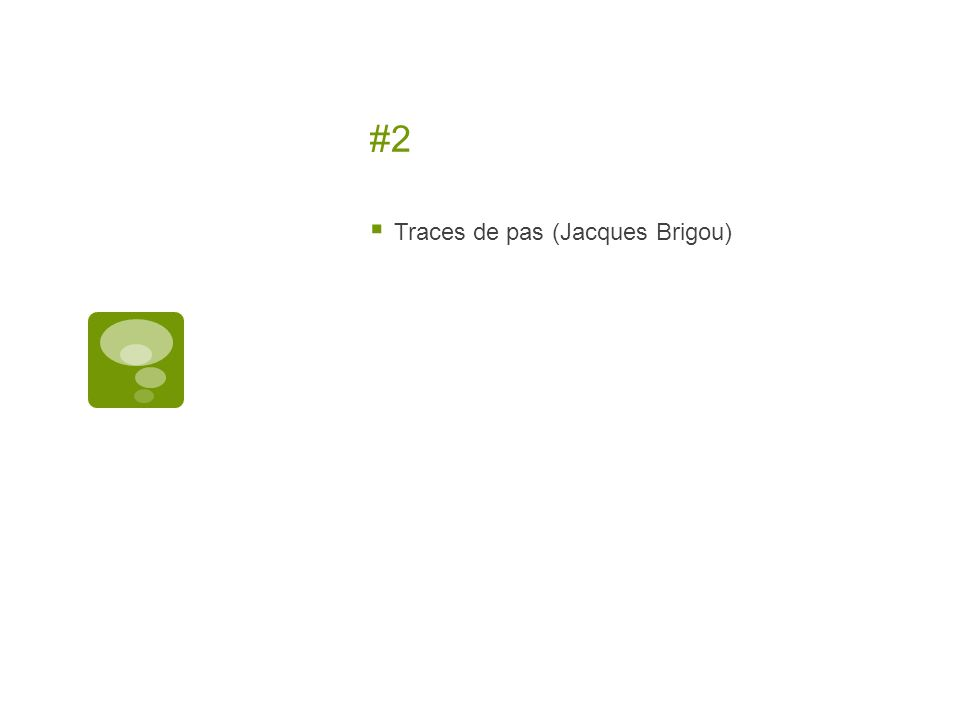 #2 Traces de pas (Jacques Brigou)