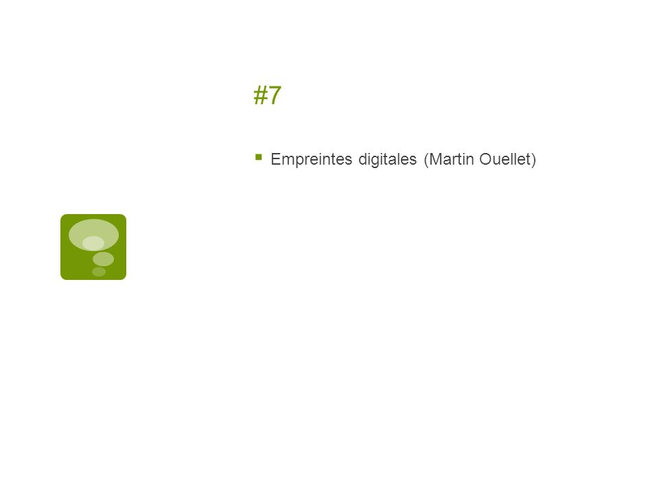 #7 Empreintes digitales (Martin Ouellet)