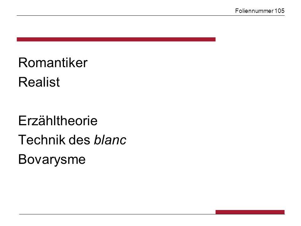 Foliennummer 105 Romantiker Realist Erzähltheorie Technik des blanc Bovarysme