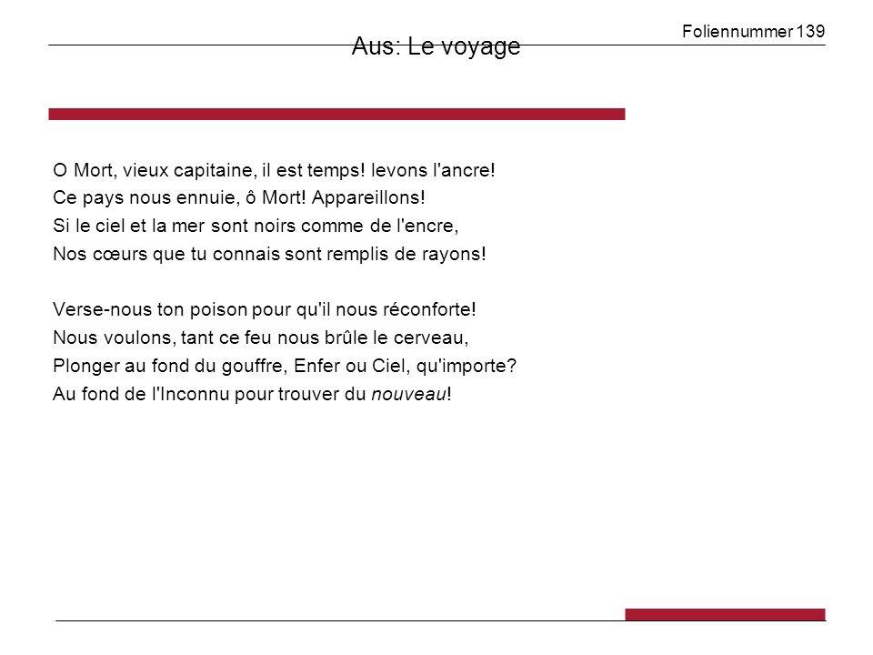 Foliennummer 139 Aus: Le voyage O Mort, vieux capitaine, il est temps.