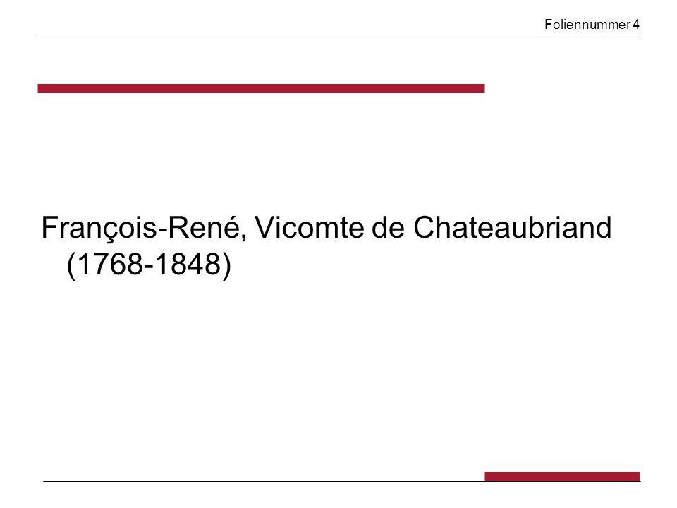 Foliennummer 35 Chateaubriand: René (1802; 1805) Je m ennuie de la vie; l ennui m a toujours dévoré: ce qui intéresse les autres hommes ne me touche point...