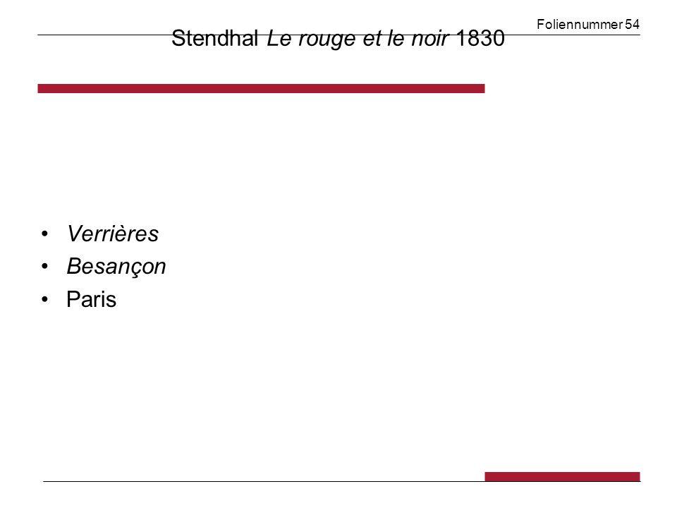 Foliennummer 54 Stendhal Le rouge et le noir 1830 Verrières Besançon Paris