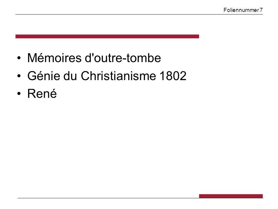 Foliennummer 38 Chateaubriand: Génie du Christianisme L imagination est riche, abondante et merveilleuse; l existence pauvre, sèche et désenchanté.