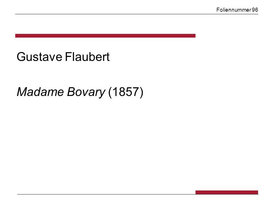 Foliennummer 96 Gustave Flaubert Madame Bovary (1857)