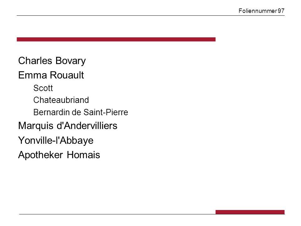 Foliennummer 97 Charles Bovary Emma Rouault Scott Chateaubriand Bernardin de Saint-Pierre Marquis d Andervilliers Yonville-l Abbaye Apotheker Homais