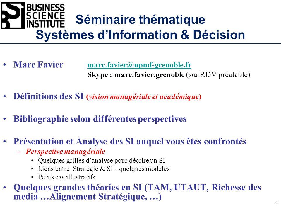 Séminaire thématique Systèmes dInformation & Décision Marc Favier marc.favier@upmf-grenoble.fr marc.favier@upmf-grenoble.fr Skype : marc.favier.grenob