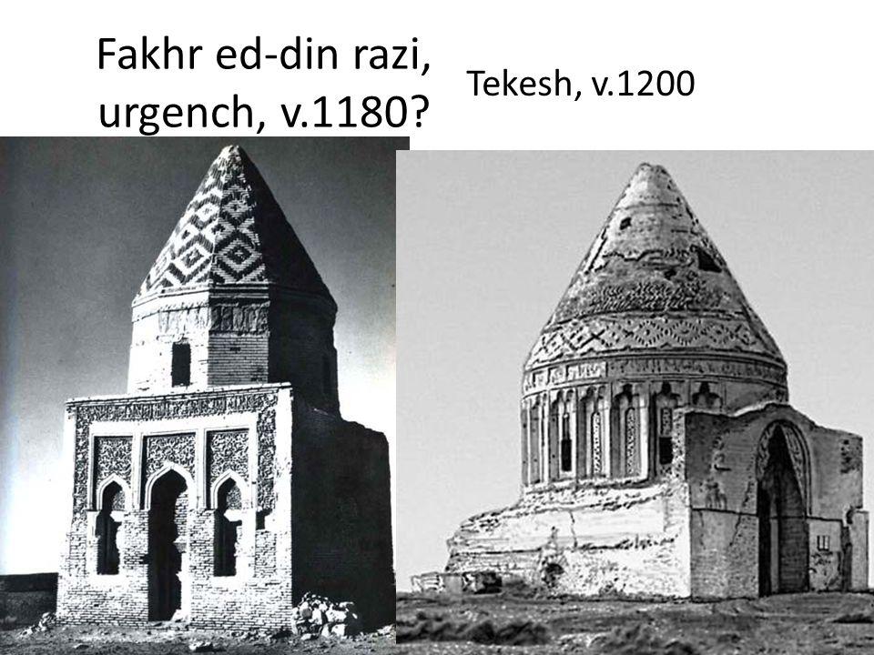 Fakhr ed-din razi, urgench, v.1180? Tekesh, v.1200