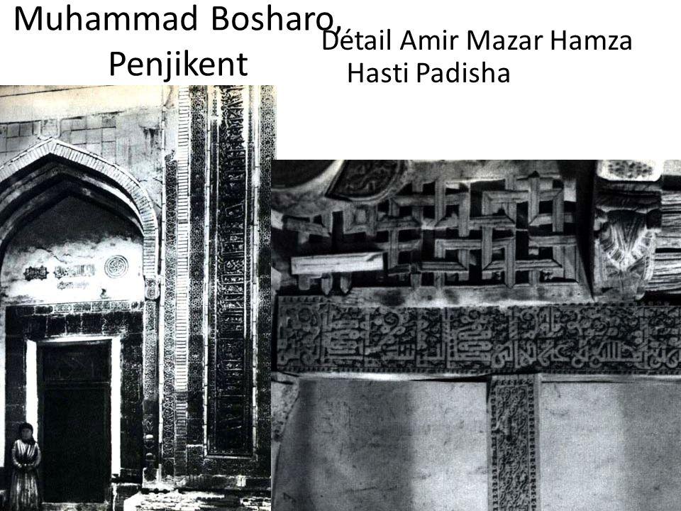 Muhammad Bosharo, Penjikent Détail Amir Mazar Hamza Hasti Padisha