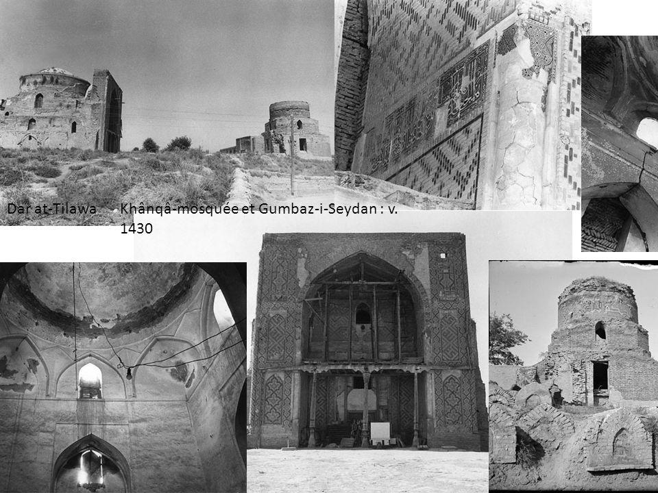Dar at-TilawaKhânqâ-mosquée et Gumbaz-i-Seydan : v. 1430