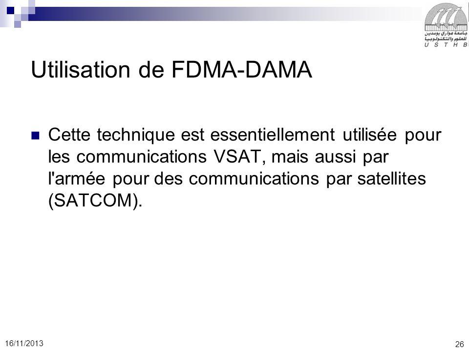 26 16/11/2013 Utilisation de FDMA-DAMA Cette technique est essentiellement utilisée pour les communications VSAT, mais aussi par l'armée pour des comm