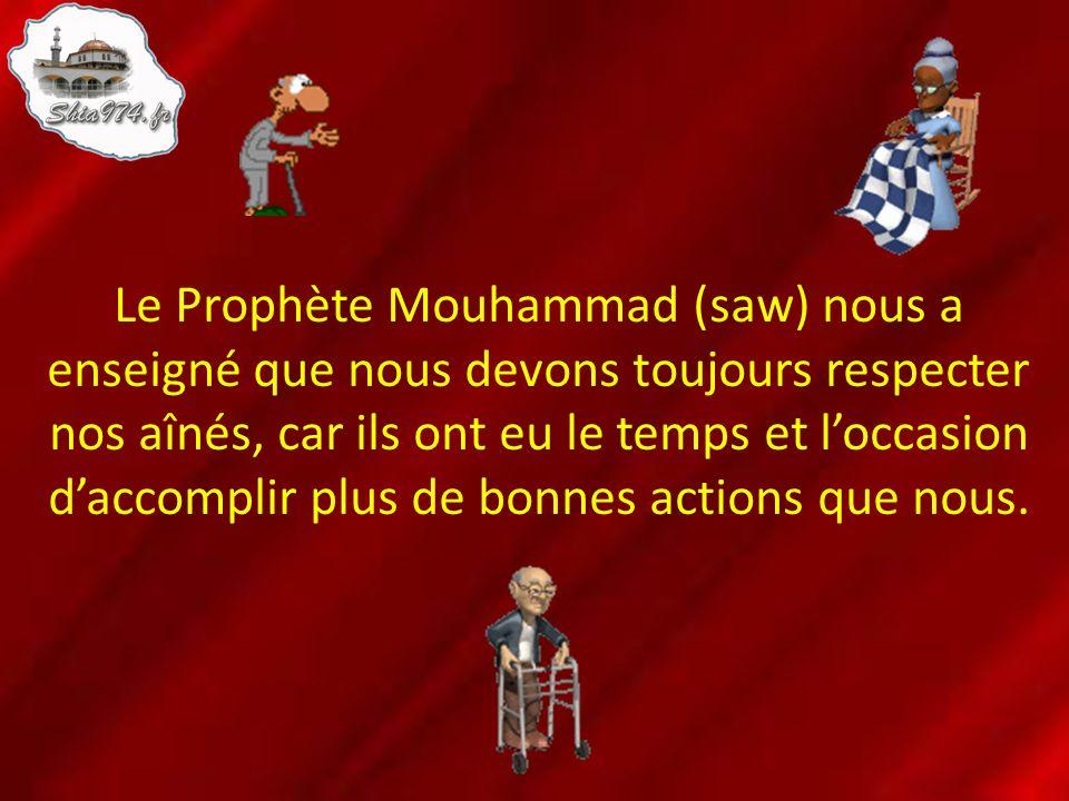 Le Prophète Mouhammad (saw) nous a enseigné que nous devons toujours respecter nos aînés, car ils ont eu le temps et loccasion daccomplir plus de bonn