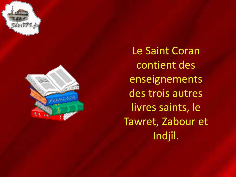 Le Saint Coran contient des enseignements des trois autres livres saints, le Tawret, Zabour et Indjîl.