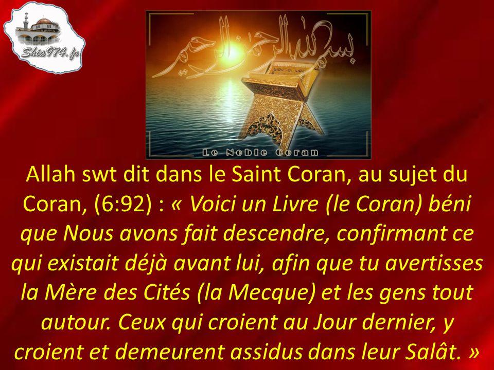 Allah swt dit dans le Saint Coran, au sujet du Coran, (6:92) : « Voici un Livre (le Coran) béni que Nous avons fait descendre, confirmant ce qui exist