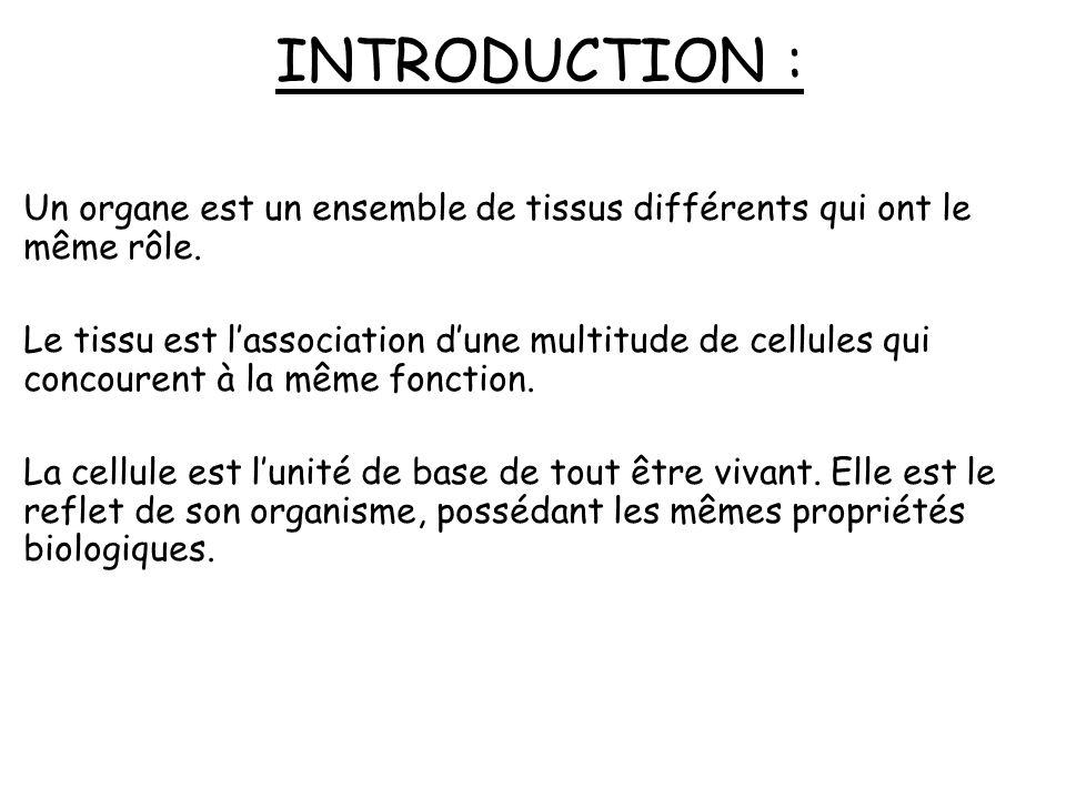 INTRODUCTION : Principes fondamentaux : lanatomie consiste à décrire les structures de lorganisme, la physiologie en étudie le mécanisme de fonctionnement normal.