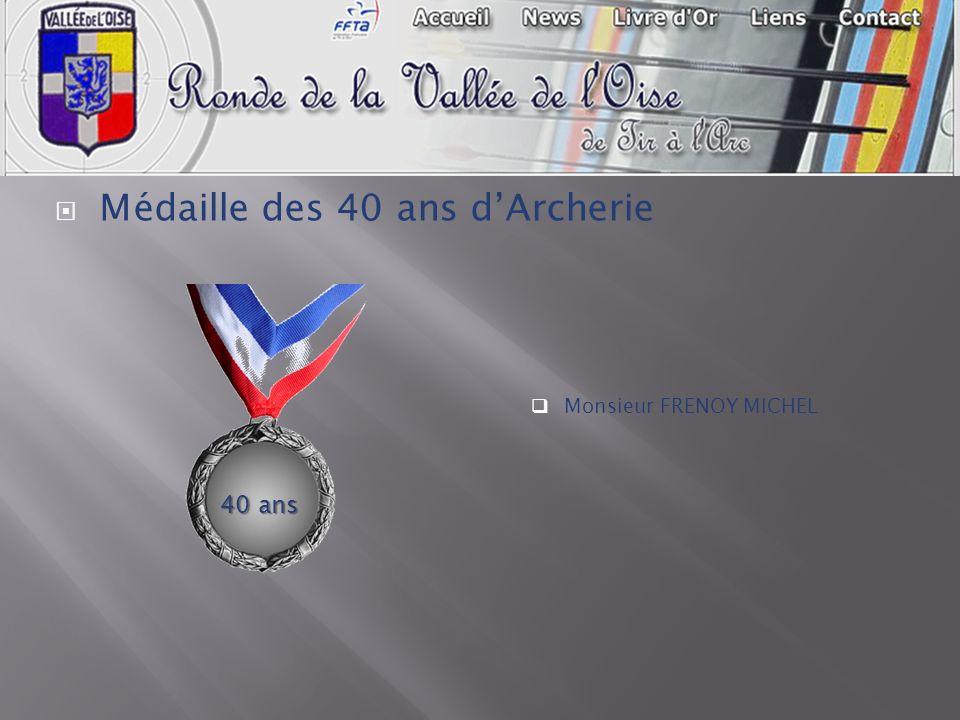 Médaille des 40 ans dArcherie Monsieur FRENOY MICHEL 40 ans