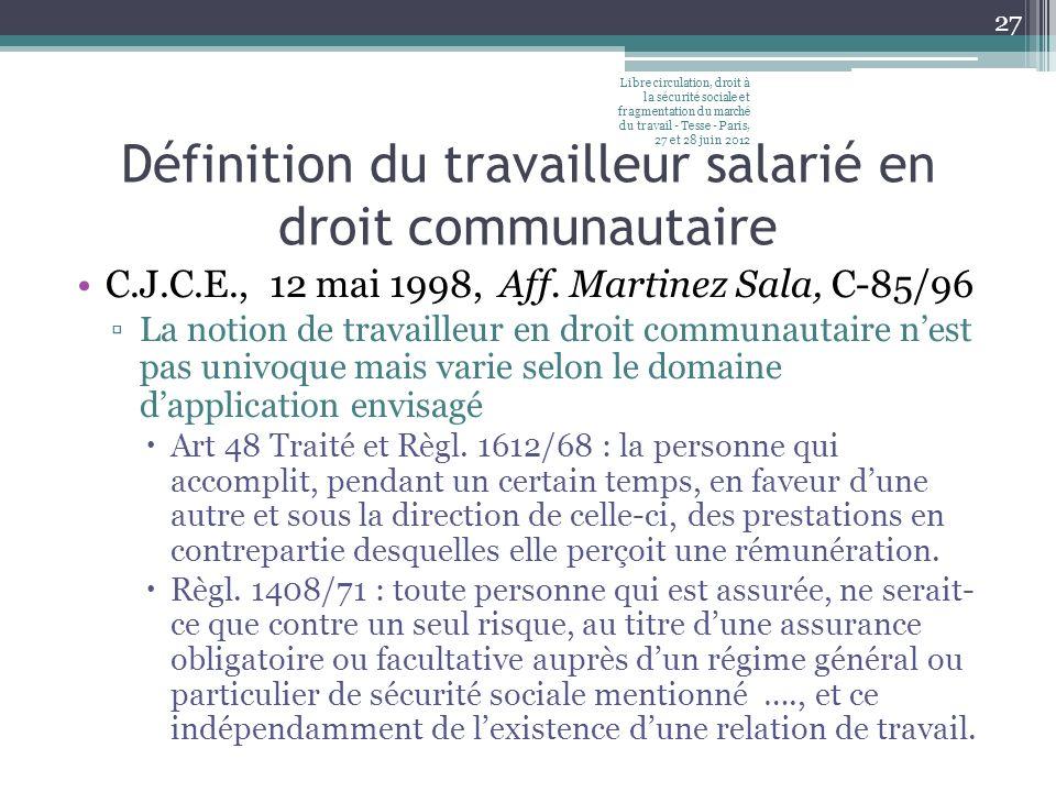 Définition du travailleur salarié en droit communautaire C.J.C.E., 12 mai 1998, Aff.