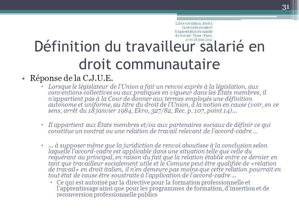Définition du travailleur salarié en droit communautaire Réponse de la C.J.U.E.