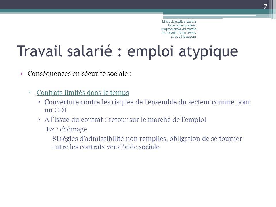 Travail salarié : emploi atypique Conséquences en sécurité sociale : Contrats limités dans le temps Couverture contre les risques de lensemble du sect