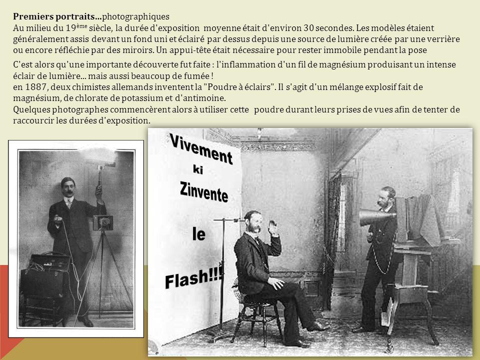 Premiers portraits…photographiques Au milieu du 19 ème siècle, la durée d'exposition moyenne était d'environ 30 secondes. Les modèles étaient générale
