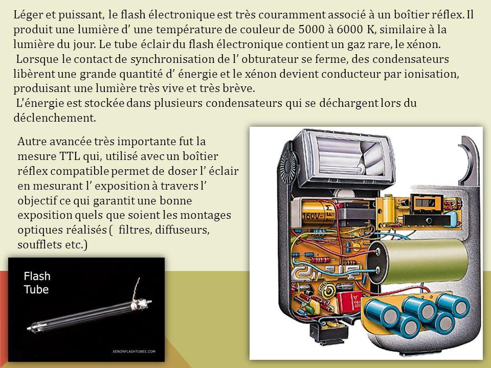 Léger et puissant, le flash électronique est très couramment associé à un boîtier réflex. Il produit une lumière d une température de couleur de 5000
