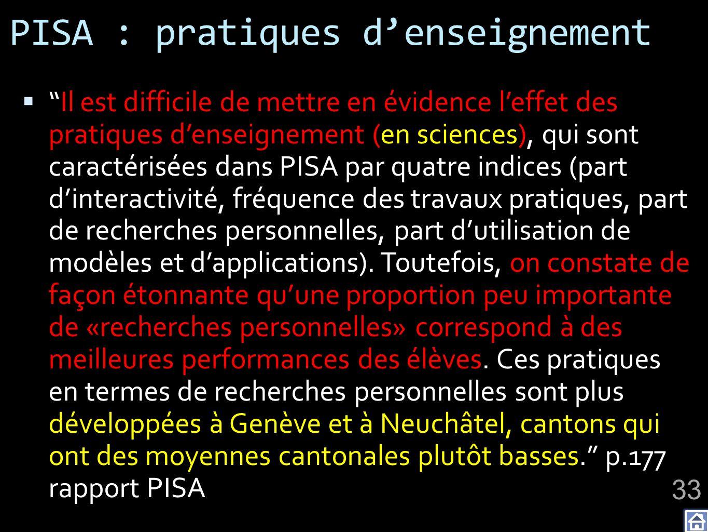PISA : pratiques denseignement Il est difficile de mettre en évidence leffet des pratiques denseignement (en sciences), qui sont caractérisées dans PI