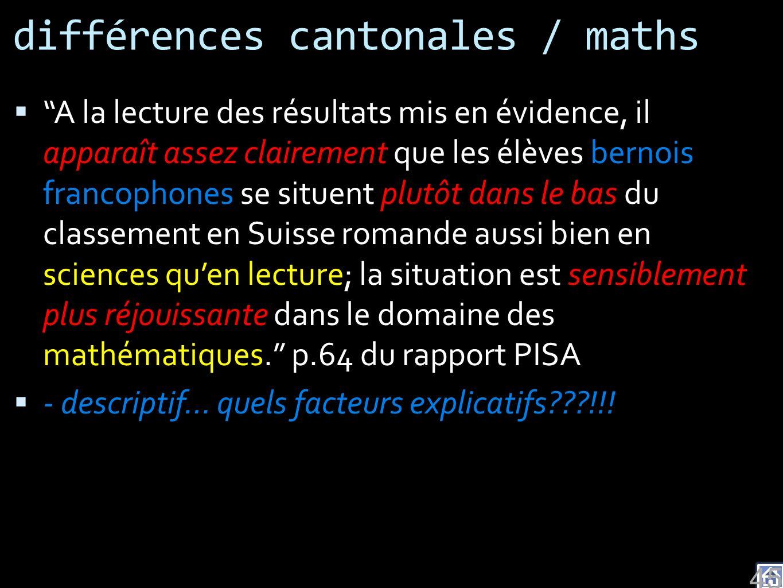différences cantonales / maths A la lecture des résultats mis en évidence, il apparaît assez clairement que les élèves bernois francophones se situent