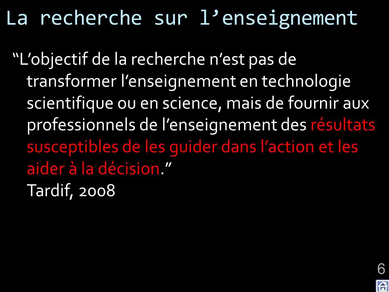 La recherche sur lenseignement Lobjectif de la recherche nest pas de transformer lenseignement en technologie scientifique ou en science, mais de four